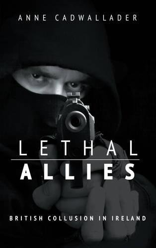 Download Lethal Allies: British Collusion in Ireland