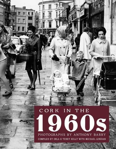Cork in the 1960s: Kelly, Orla; Kelly, Terry; Barry, Anthony