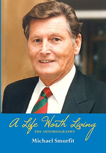 A Life Worth Living: The Autobiography: Michael Smurfit