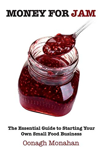 9781781190906: Money for Jam: The Essential Guide to Starting Your Own Small Food Business