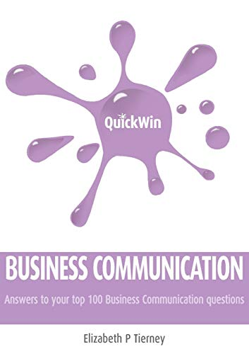 9781781190982: Quick Win Business Communication: Answers to Your Top 100 Business Communication Questions