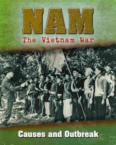 9781781210420: Causes and Outbreak (Nam: the Vietnam War)