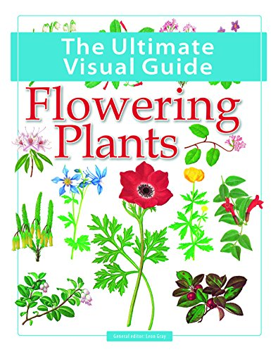 Ultimate Visual Guide - Flowering Plants (The Ultimate Visual Guide): Gray, Leon
