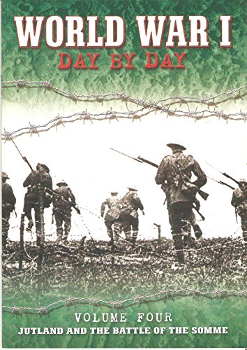 9781781211373: World War 1 Day by Day Volume Four Jutland and the Battle of the Somme