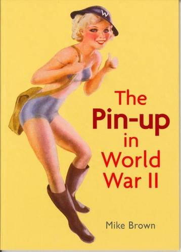 9781781220023: The Pin-up in World War II