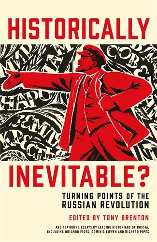 9781781250228: Historically Inevitable?: Decisive Moments of the Russian Revolution