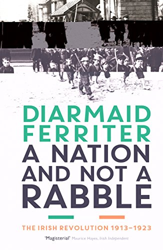 9781781250426: A Nation and not a Rabble: The Irish Revolution 1913-23