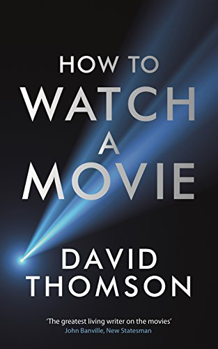 9781781250440: How to Watch a Movie