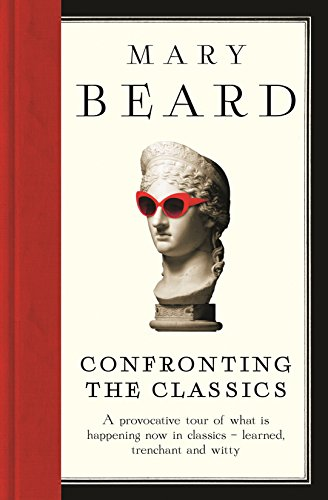 9781781250488: Confronting the Classics: Traditions, Adventures and Innovations