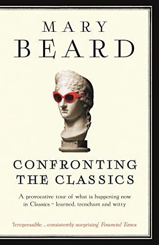 9781781250495: Confronting the Classics: Traditions, Adventures and Innovations