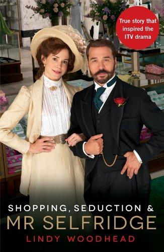 9781781250587: Shopping, Seduction & Mr Selfridge