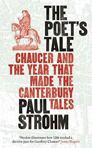 9781781250600: The Poet's Tale: Chaucer and the year that made The Canterbury Tales