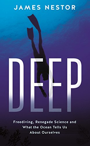 9781781250655: Deep: Freediving, Renegade Science and What the Ocean Tells Us About Ourselves