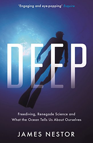 9781781250662: Deep: Freediving, Renegade Science and What the Ocean Tells Us About Ourselves