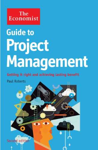 9781781250686: The Economist Guide to Project Management 2nd Edition: Getting it right and achieving lasting benefit