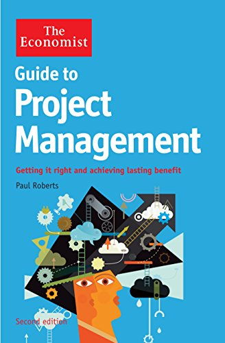 9781781250693: The Economist Guide to Project Management 2nd Edition: Getting it right and achieving lasting benefit