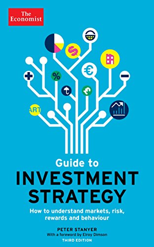 9781781250723: The Economist Guide To Investment Strategy 3rd Edition: How to understand markets, risk, rewards and behaviour