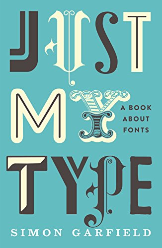 9781781250747: Just My Type: A Book About Fonts