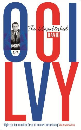 9781781250877: The Unpublished David Ogilvy