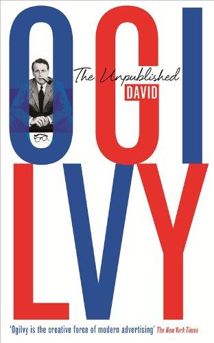 9781781250884: The Unpublished David Ogilvy