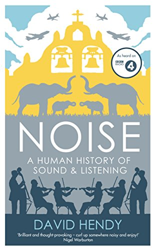 9781781250891: Noise: A Human History of Sound and Listening
