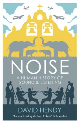 9781781250907: Noise: A Human History of Sound and Listening