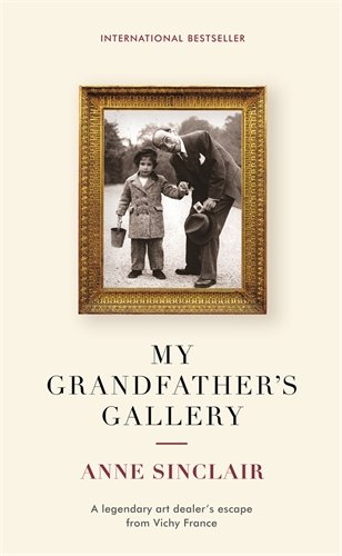 9781781251010: My Grandfather's Gallery: A Legendary Art Dealer's Escape from Vichy France
