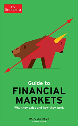 The Economist Guide To Financial Markets: Levinson, Marc