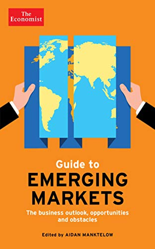 9781781251171: The Economist Guide to Emerging Markets: The Business Outlook, Opportunities and Obstacles