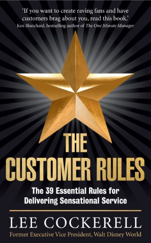 9781781251225: The Customer Rules: The 39 essential rules for delivering sensational service