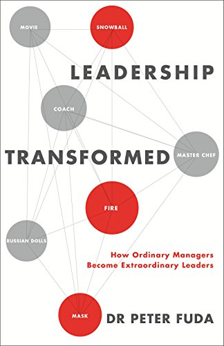 9781781251249: Leadership Transformed: How Ordinary Managers Become Extraordinary Leaders
