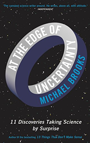 9781781251287: At the Edge of Uncertainty: 11 Discoveries Taking Science by Surprise