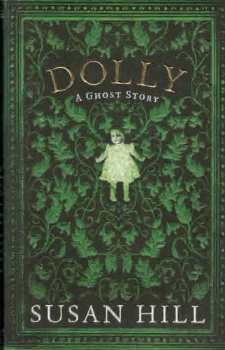 9781781251423: Dolly: A Ghost Story (The Susan Hill Collection)
