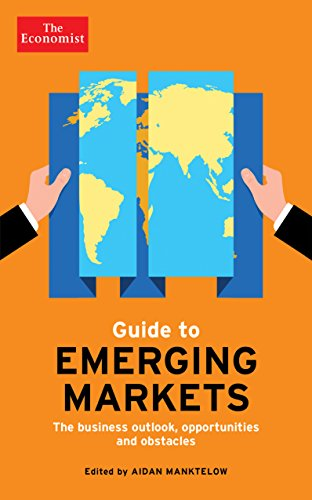 9781781251461: The Economist Guide to Emerging Markets: The business outlook, opportunities and obstacles