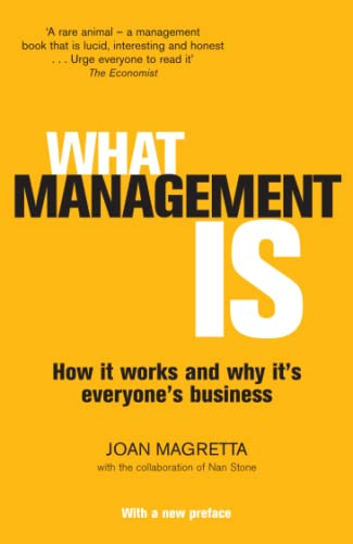 9781781251478: What Management Is: How it Works and Why it's Everyone's Business