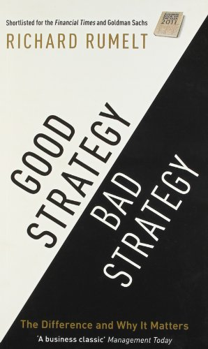 9781781251546: Good Strategy Bad Strategy: The Difference and Why it Matters