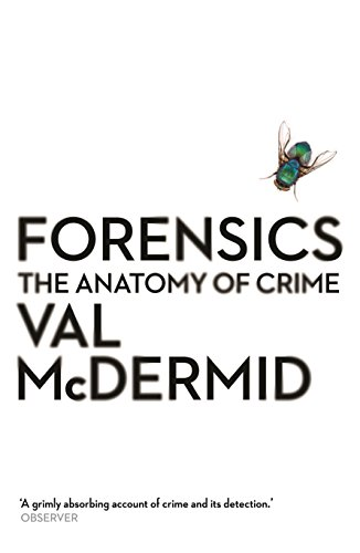 9781781251706: Forensics: The Anatomy of Crime (Wellcome)