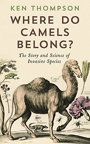 9781781251744: Where Do Camels Belong?: The story and science of invasive species