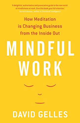 9781781251775: Mindful Work: How Meditation is Changing Business from the Inside Out