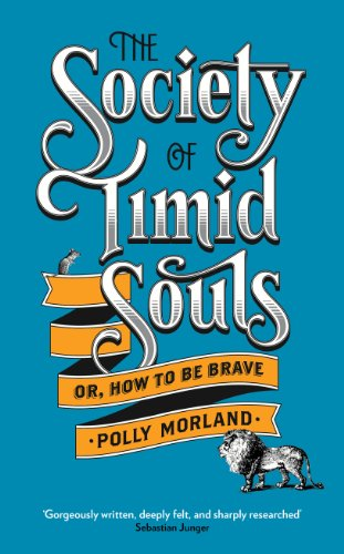 9781781251904: The Society of Timid Souls: Or, How to be Brave
