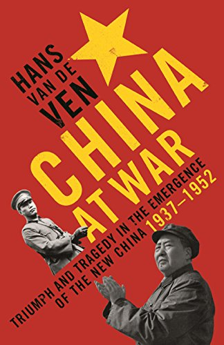 9781781251942: China at War: Triumph and Tragedy in the Emergence of the New China 1937-1952