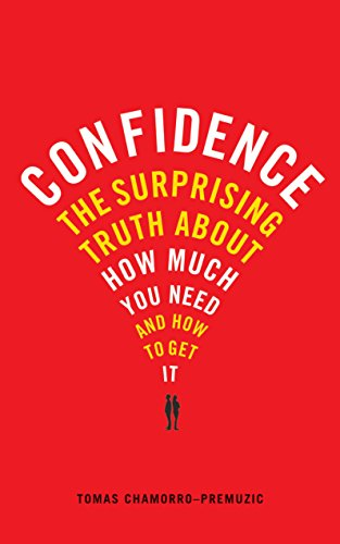 9781781251966: Confidence: The surprising truth about how much you need and how to get it