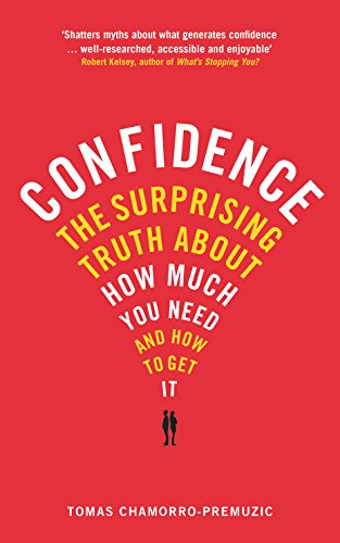 9781781251973: Confidence: The surprising truth about how much you need and how to get it