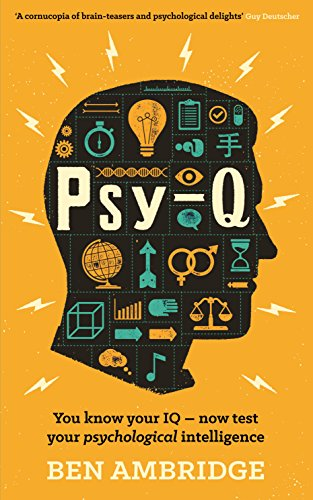9781781252109: Psy-Q: You Know Your IQ - Now Test Your Psychological Intelligence