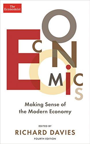 9781781252345: The Economist: Economics 4th edition: Making sense of the Modern Economy