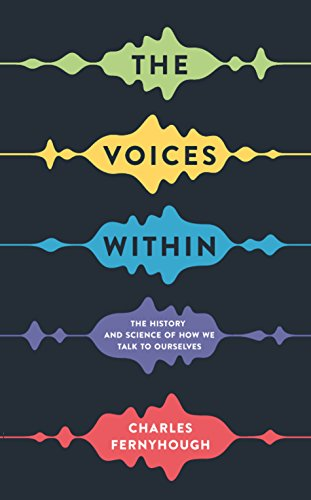 9781781252796: The Voices Within: The History and Science of How We Talk to Ourselves (Wellcome)