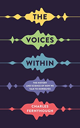 9781781252802: The Voices Within: The History and Science of How We Talk to Ourselves (Wellcome)