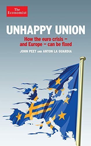 9781781252925: Unhappy Union: How the Euro Crisis- and Europe - Can Be Fixed
