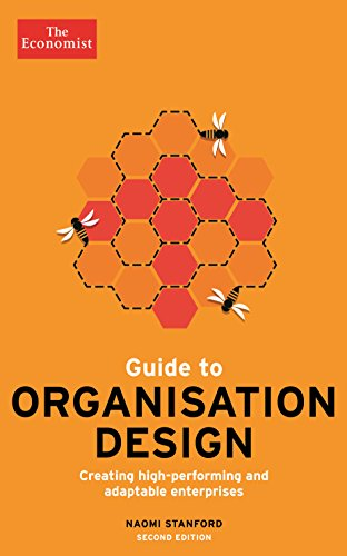 9781781253106: The Economist Guide to Organisation Design 2nd edition: Creating high-performing and adaptable enterprises