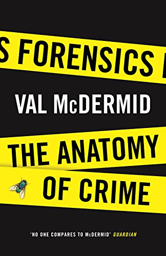 Forensics: The Anatomy of Crime: Val McDermid